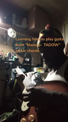 """Learning how to play guitar from """"Masego- TADOW"""" guitar chords."""